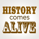 History Comes Alive Series